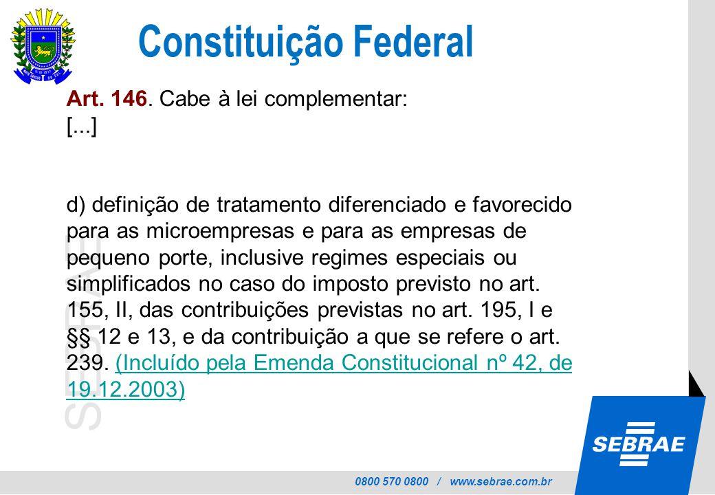 Constituição Federal Art. 146. Cabe à lei complementar: [...]